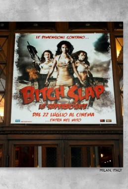 Bitch Slap one-sheet hanging in Milan, Italy